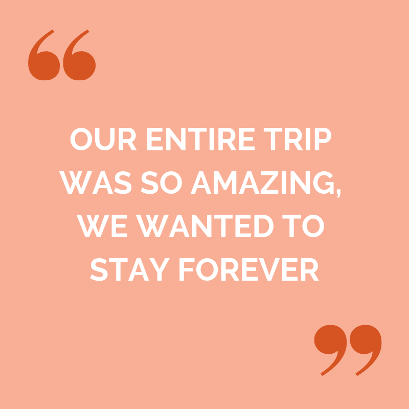 Patrick and Charlie testimonial: our entire trip was so amazing we wanted to stay forever